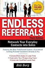 Endless Referrals : Network Your Everyday Contacts Into Sales (Paperback)--by Bob Burg [2005 Edition] ISBN: 9780071462075 Paperback