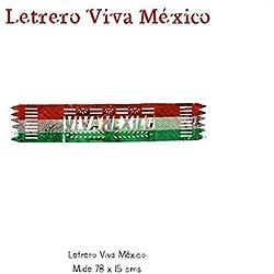 Letrero viva México