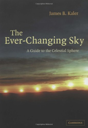 The Ever-Changing Sky: A Guide to the Celestial (Celestial Sphere)