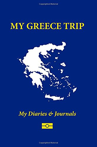 My Greece Trip: Blank Travel Notebook Pocket Size (4x6), 110 Ruled + 10 Blank Pages, Soft Cover (Blank Travel Journal) (Volume 29)