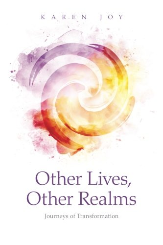 Other Lives, Other Realms: Journeys of Transformation pdf