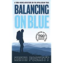 Balancing on Blue: A Thru-Hiking Adventure on the Appalachian Trail