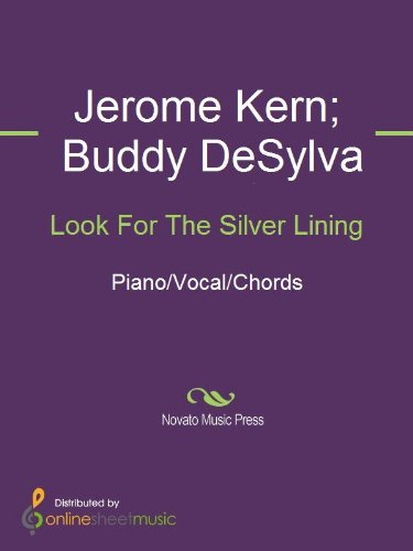 Look For The Silver Lining Kindle Edition By Buddy Desylva Chet