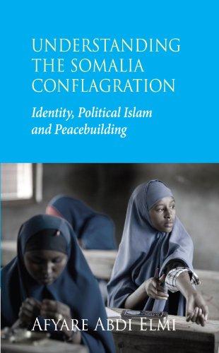 Understanding the Somalia Conflagration: Identity,...