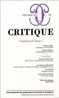 Critique, N° 799, décembre 2013 : Fauteurs de doute par Revue Critique
