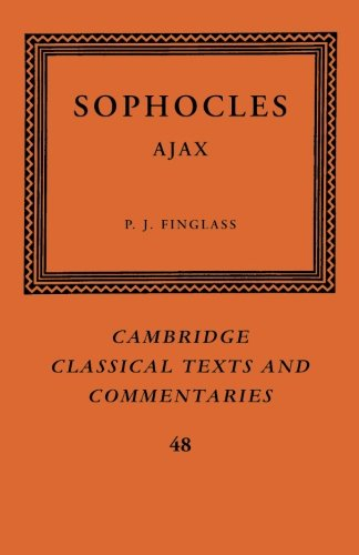Sophocles: Ajax (Cambridge Classical Texts and Commentaries)