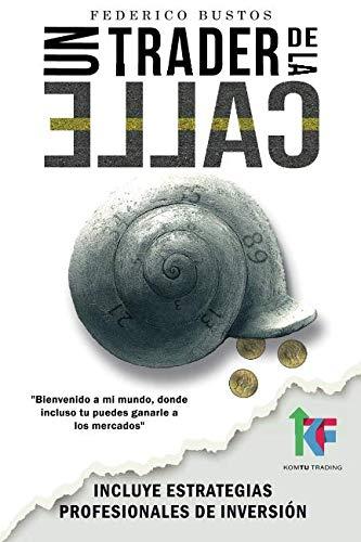 41hSNd1P0uL - Un Trader de la Calle: Estrategias para invertir en Bolsa y Forex online y ganar dinero (Spanish Edition)
