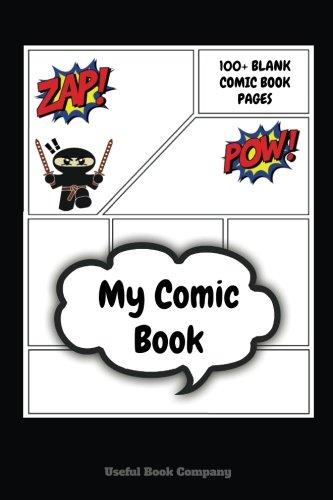 My Comic Book: Blank Comic Book, Create you own comic book story, 6 x 9, over 100 comic book pages, Draw your own comic ebook