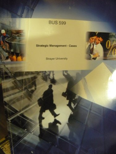 Strategic Management - Cases BUS 599 (Strayer University)