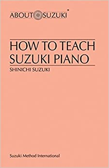 How to Teach Suzuki Piano (Suzuki Method International)