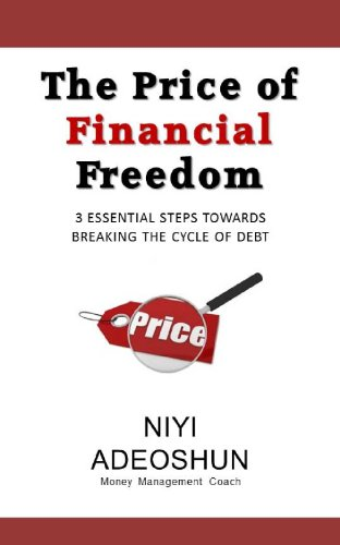 The Price of Financial Freedom: 3 Essential Steps Towards Breaking the Cycle of Debt