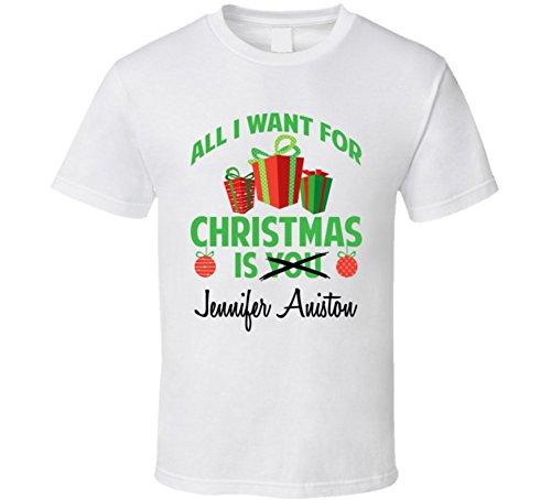 All I Want for Christmas is You Jennifer Aniston Funny Xmas Gift T Shirt 2XL - White Shirt Jennifer Aniston T