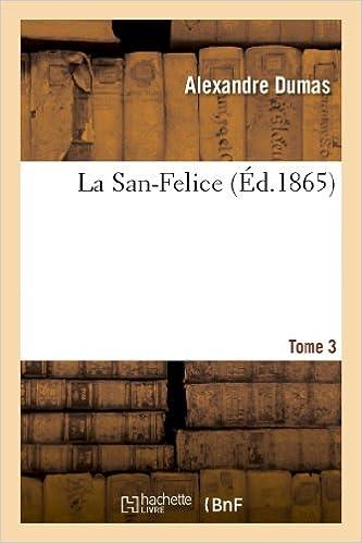 Laden Sie Online-Bücher herunter La San-Felice. T. 3 (Litterature) (French Edition) auf Deutsch PDF iBook PDB
