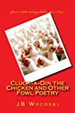 Cluck-a-Din the Chicken and Other Fowl Poetry: A short collection of satirized classic poems