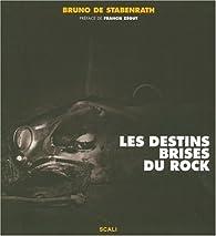Les destins brisés du rock par Bruno de Stabenrath
