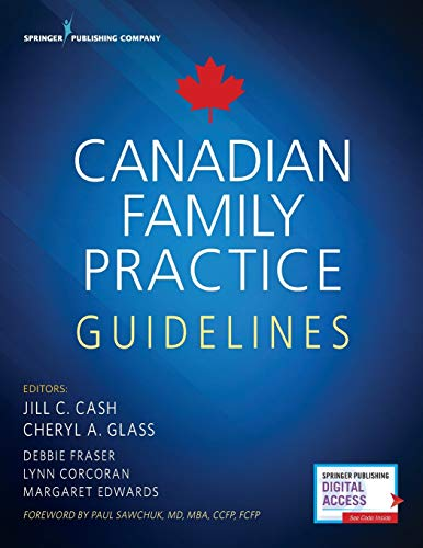 Canadian Family Practice Guidelines (Kindle) – Comprehensive Book on Canadian Healthcare Jill C. Cash MSN  APN  FNP-BC