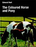 Coloured Horse and Pony, Jason G. Hartell, 0851315720