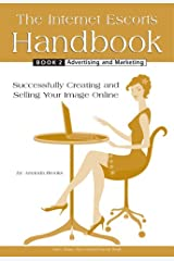 The Internet Escort's Handbook Book 2: Advertising and Marketing Kindle Edition