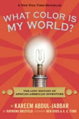 What Color Is My World?: The Lost History of African-American Inventors Kindle Edition