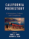 img - for California Prehistory: Colonization, Culture, and Complexity book / textbook / text book