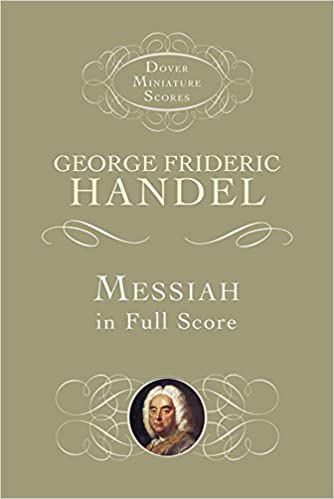 Messiah in full score dover miniature music scores george messiah in full score dover miniature music scores george frideric handel music scores alfred mann 9780486419060 amazon books fandeluxe Images
