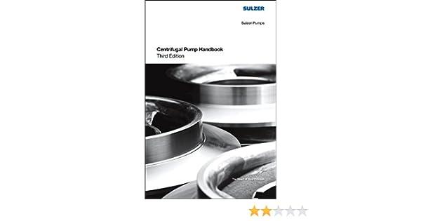 Centrifugal Pump Handbook: Sulzer Pumps: 9780750686129: Amazon com