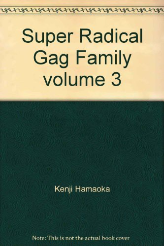 Super Radical Gag Family volume 3