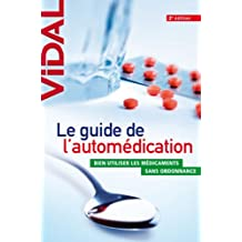 GUIDE DE L'AUTOMÉDICATION (LE) : BIEN UTILISER LES MÉDICAMENTS SANS ORDONNANCE 2ÈME ÉDITION