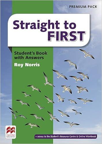 Straight To First. Student's Book. With Key. Per Le Scuole Superiori. Con Espansione Online por Roy Norris