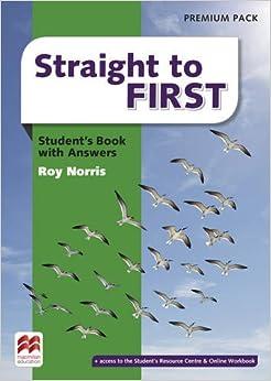 Straight to first. Student's book. With key. Per le Scuole superiori. Con espansione online