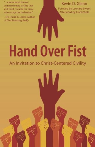 Hand Over Fist: An Invitation to Christ-Centered Civility