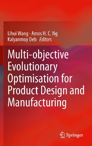 Download Multi-objective Evolutionary Optimisation for Product Design and Manufacturing (Springer Series in Advanced Manufacturing) Pdf