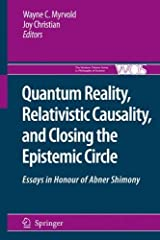 Quantum Reality, Relativistic Causality, and Closing the Epistemic Circle: Essays in Honour of Abner Shimony (The Western Ontario Series in Philosophy of Science) (2009-02-12) Hardcover