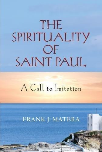Spirituality of Saint Paul, The: A Call to ()