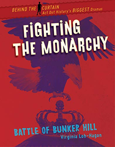 Fighting the Monarchy: Battle of Bunker Hill (Behind the Curtain) (English Edition)