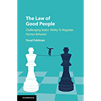 The Law of Good People: Challenging States' Ability to Regulate Human Behavior (English Edition)
