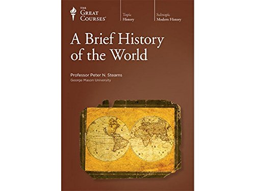 A Brief History of the World by The Great Courses