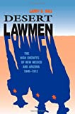 Desert Lawmen, Larry D. Ball, 0826317006