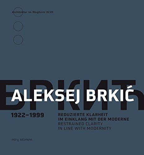 Aleksej Brkic: Reduzierte Klarheit im Einklang mit der Moderne