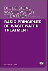 Basic Principles of Wastewater Treatment: Biological Wastewater Treatment Volume 2