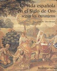 Vida española en el siglo de oro segun los extranjeros, la: Amazon ...