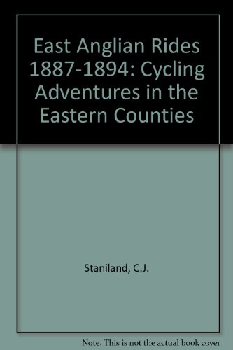 East Anglian Rides 1887-1894: Cycling Adventures in the Eastern Counties