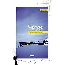 Une année en haut : Chroniques d'un refuge ordinaire (Hommes et montagnes) (French Edition)