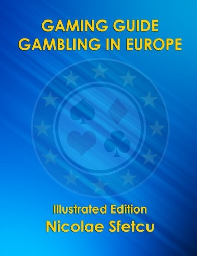 Gaming Guide - Gambling in Europe: Illustrated Edition pdf epub