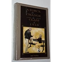 A Force for Change: The Class of 1950 by John Norberg (1995-12-03)