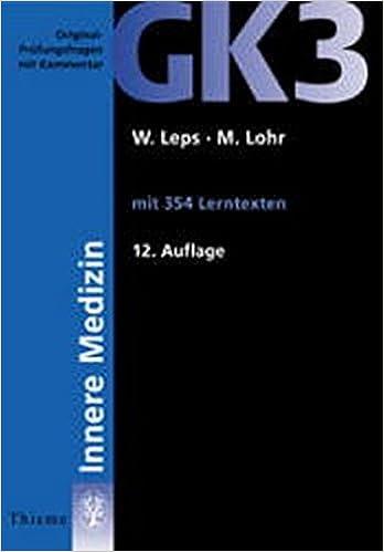 Original Prfungsfragen Mit Kommentar GK 3 2 Staatsexamen Innere Medizin Leps W Und M Lohr 9783131128720 Amazon Books
