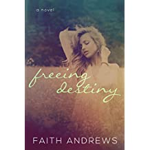 Freeing Destiny (The Fate Series Book 2)