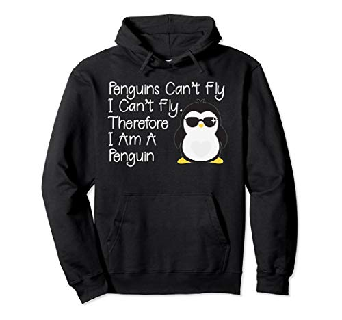 Penguins Can't Fly Penguin Hoodie Penguin Pullover -