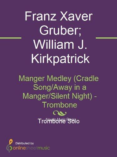 (Manger Medley (Cradle Song/Away in a Manger/Silent Night) - Trombone)