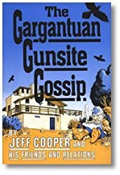 The Gargantuan Gunsite Gossip.